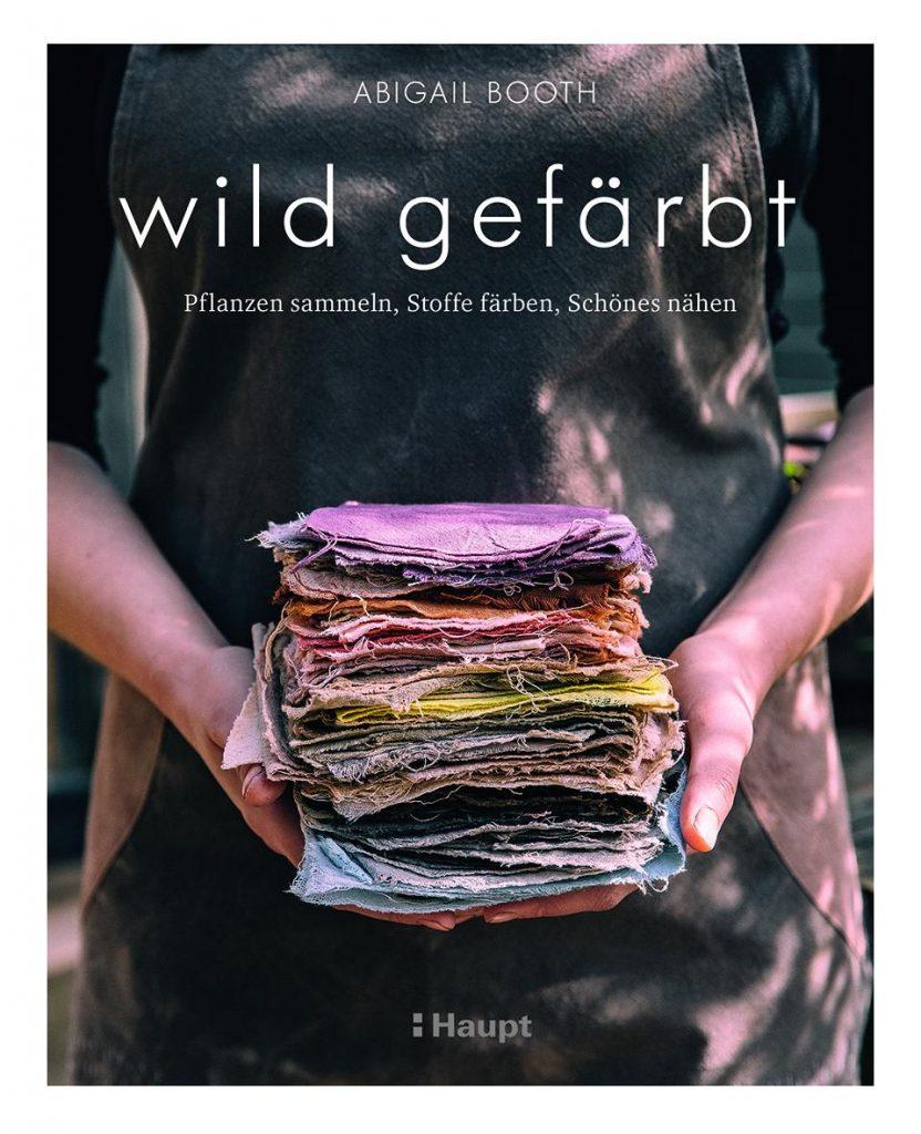 """Dipdye mit Naturmaterialien Booklove """"Wild gefärbt"""" von Abigail Booth"""