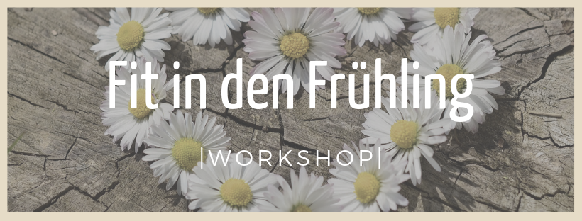 Fit in den Frühling - Workshop