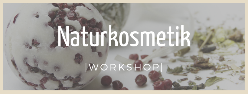 Naturkosemtik - Workshop
