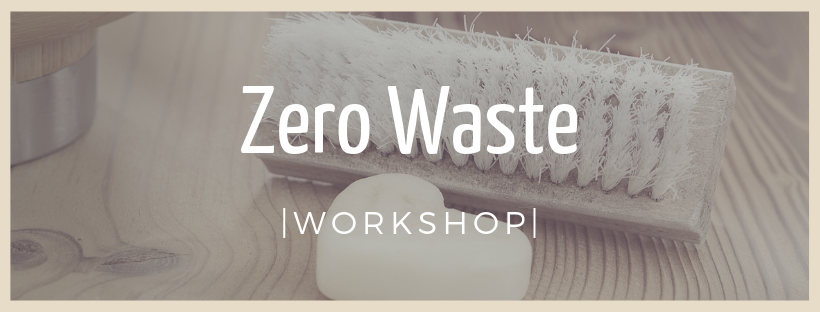 Zero Waste - Workshop