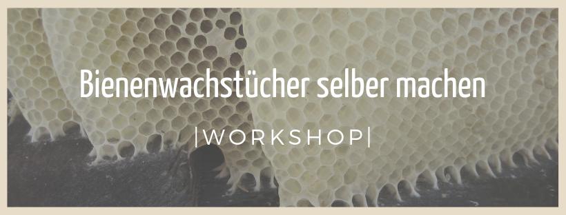 Bienenwachstücher selber machen - Workshop