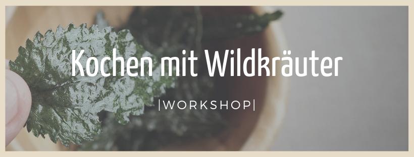 Kochen mit Wildkräuter - Workshop