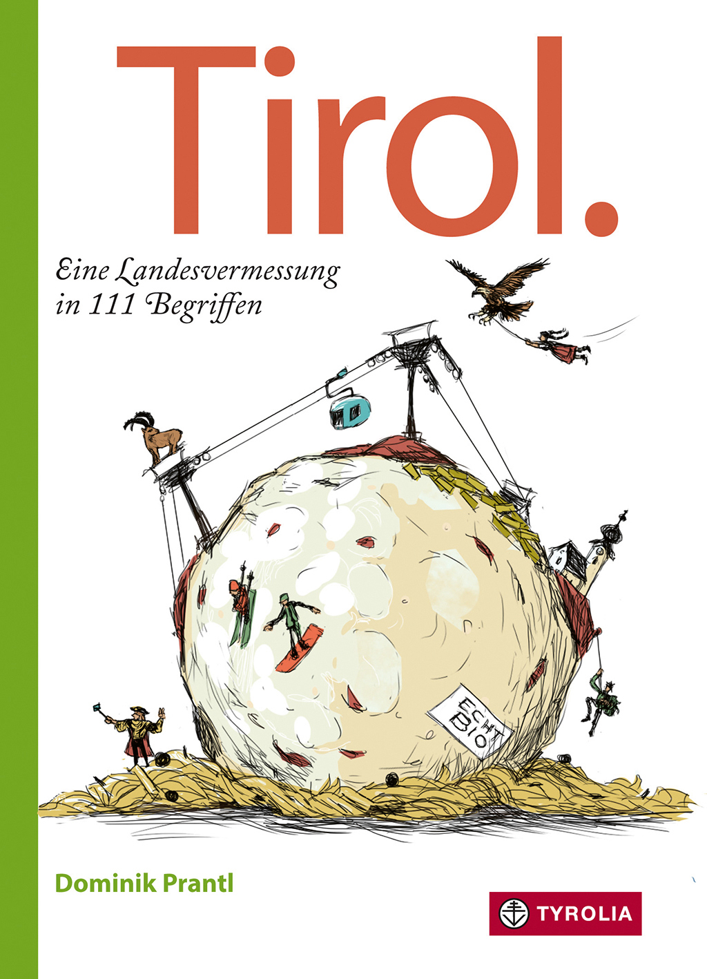 Tirol. Eine Landvermessung in 111 Begriffen
