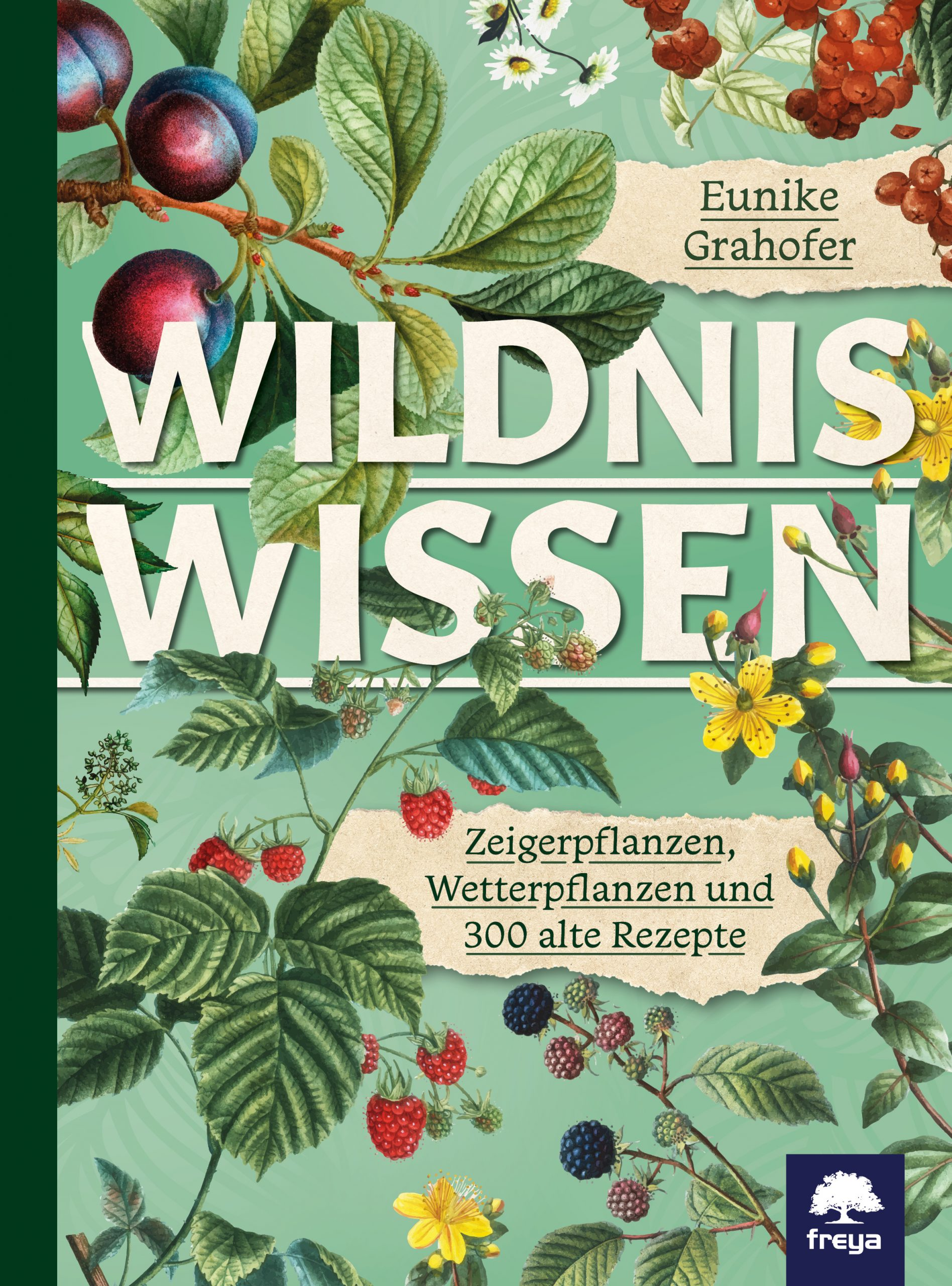 Wildniswissen - Eunike Grahofer